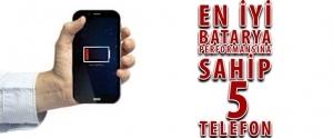 Türkiye'de Satılan En İyi Batarya Performansına Sahip 5 Telefon