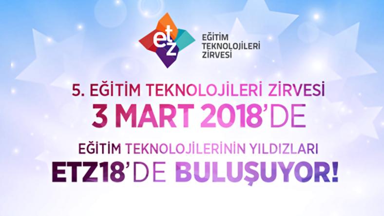 V. Eğitim Teknolojileri Zirvesi 3 Mart 2018'de!