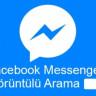 Facebook Messenger'a Görüntülü Arama Özelliği Geldi