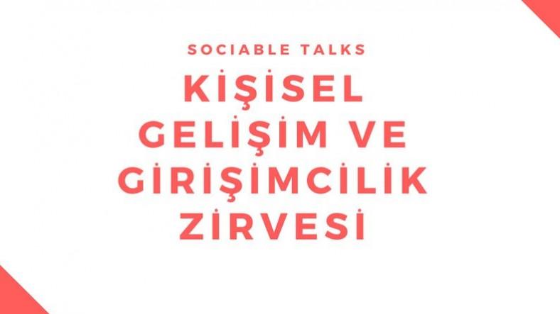 Sociable Talks Kişisel Gelişim ve Girişimcilik Zirvesi 23 Eylül'de Ankara'da