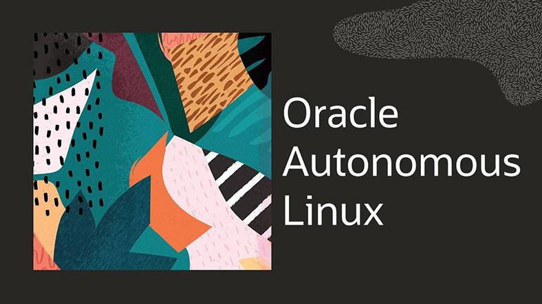 Oracle Autonomous Linux Tanıtıldı