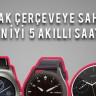 Yuvarlak Çerçeveye Sahip Olan En İyi 5 Akıllı Saat