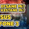 Efsane mi, Kestane mi? #4: Asus ZenFone 3