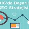 2016'da Başarılı Bir SEO Stratejisi Nasıl Oluşturulmalı?