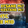 Efsane mi, Kestane mi? #6: HTC One M10