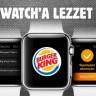 """Burger King """"Apple Watch"""" Uygulamasıyla Bir İlke İmza Attı!"""