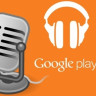 Google Play Müzik'te Podcast Devri Resmen Başladı!