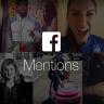 Facebook'tan Video Yaratıcıları için Devrim Niteliğinde Uygulama: Facebook Mentions!