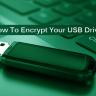 USB Belleğinizi Şifreleyerek Bilgilerinizi Koruma Altına Alabileceğiniz 3 Basit Yöntem!