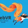 Firefox'un Yeni Sürümlerinde VR Desteği Olacak