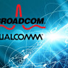 Broadcom'un Satın Almak İstediği Qualcomm'a Yeni Teklifi: 105 Milyar Dolar