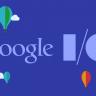 Google I/O 2018 Yaklaşıyor: İlk Beklentiler Neler?