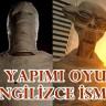 Türk Yapımı Oyunlar Neden İngilizce İsme Sahip?