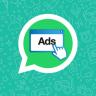 WhatsApp, iOS Kullanıcılarına Reklam Göstermeye Hazırlanıyor