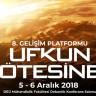 """DEÜ EMT'nin Düzenlediği """"Ufkun Ötesine"""" Konulu 8. Gelişim Platformu 5-6 Aralık'ta"""
