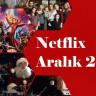 Netflix'in Aralık Ayında Yayınlayacağı 58 Film ve Dizi