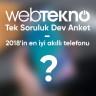 Tek Soruluk Dev Anket: Webtekno Takipçileri, 2018'de Çıkan En İyi Akıllı Telefonu Seçiyor