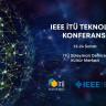 IEEE İTÜ Teknoloji Konferansı, 23-24 Şubat'ta Gerçekleşecek