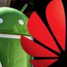 Google, Huawei'yi Kurumsal Tavsiye Edilen Cihazlar Listesinden Çıkardı