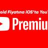 iPhone Kullanıcıları, YouTube Premium'a Nasıl Daha Ucuza Abone Olur?