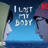 Netflix, Yeni Animasyon Filmi I Lost My Body'nin Fragmanını Yayınladı