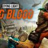 Dying Light: Bad Blood, Dying Light Sahiplerine Ücretsiz Olarak Veriliyor