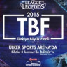 League of Legends TBF Şampiyonu Belli Oldu!