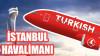 55.000 Kişinin Aynı Anda İnternete Girebileceği İstanbul Havalimanı Hakkında Bilmeniz Gerekenler