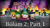 South Park: Stick of Truth Tam Çözüm Bölüm 2 - Part 1