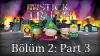 South Park: Stick of Truth Tam Çözüm Bölüm 2 - Part 3
