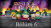 South Park: Stick of Truth Tam Çözüm Bölüm 6