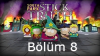 South Park: Stick of Truth Tam Çözüm Bölüm 8